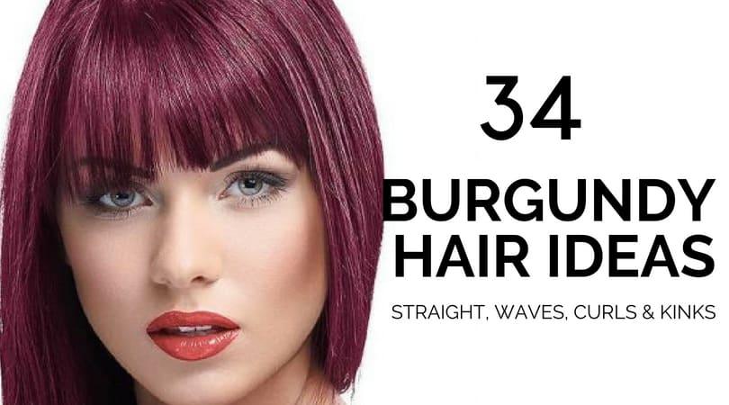 34 Elegant Burgundy Hair Ideas For Straight Waves Curls Kinks